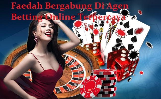 Faedah Bergabung Di Agen Betting Online Terpercaya