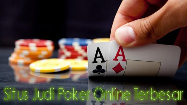 Situs Judi Poker Online Terbesar