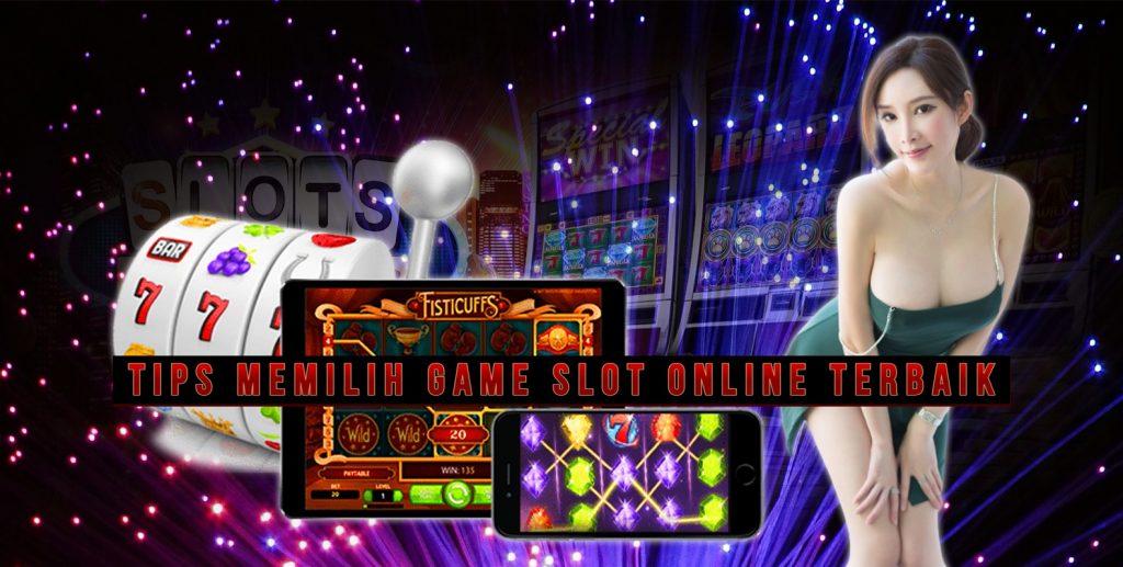 Tips Memilih Game Slot Online Terbaik